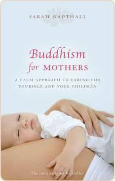 Buddhism for mothers. calm parenting
