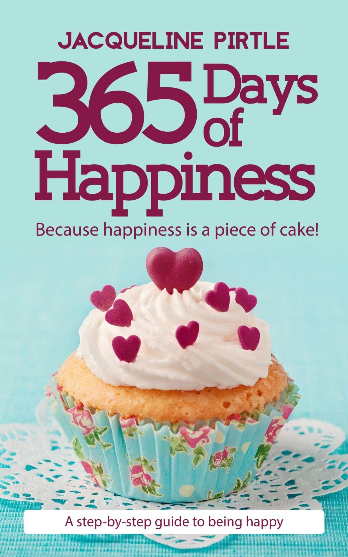 Jacqueline Pirtle 365 days of happiness book