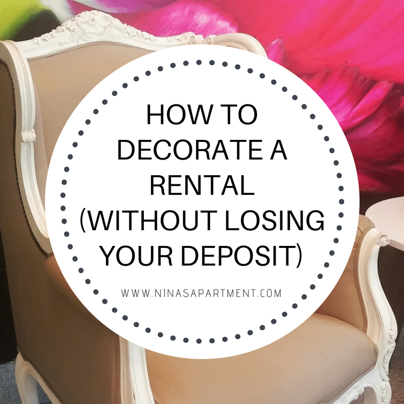 HOW TO DECORATE YOUR RENTALWITHOUT LOSING YOUR DEPOSIT